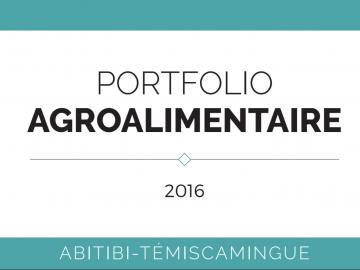 Portfolio agroalimentaire - 2016 - Abitibi-Témiscamingue